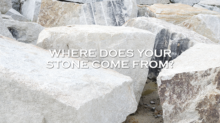 Where Does Your Stone Come From